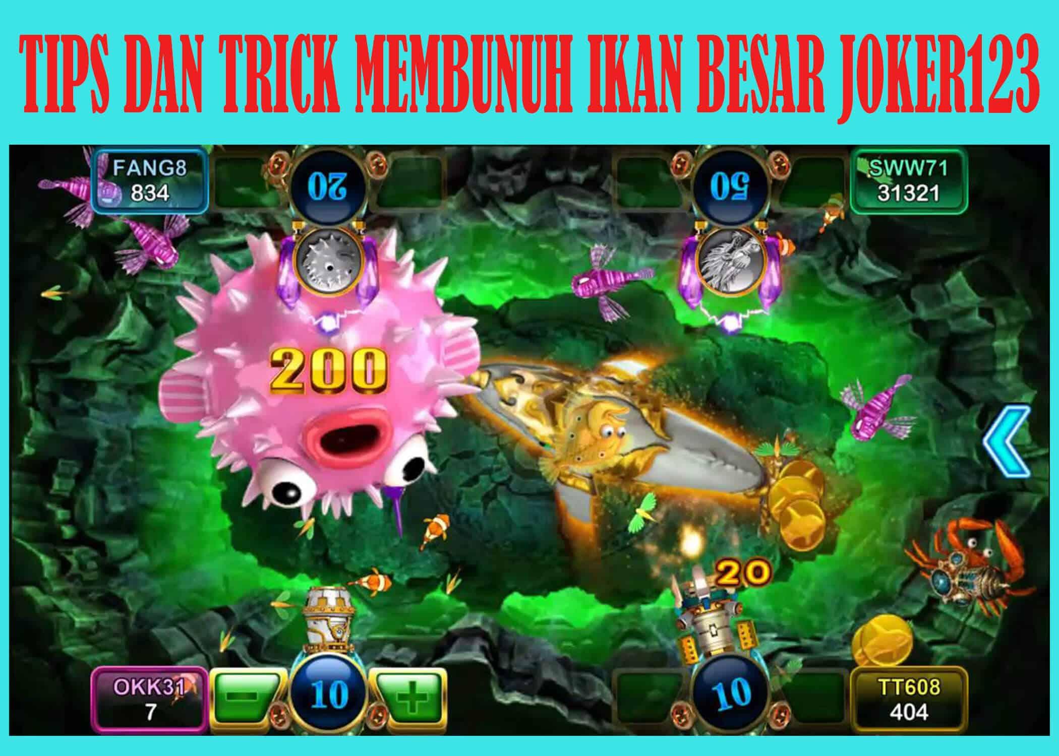 TIPS DAN TRICK MEMBUNUH IKAN BESAR JOKER123