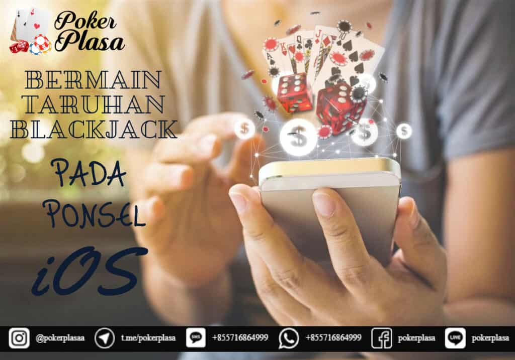 Bermain Taruhan Blackjack Pada Ponsel iOS