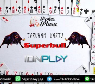 Taruhan Kartu Super Bull IDN Play